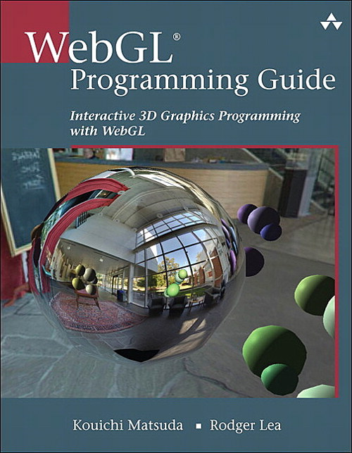 WebGL Programming Guide: Interactive 3D Graphics Programming with WebGL
