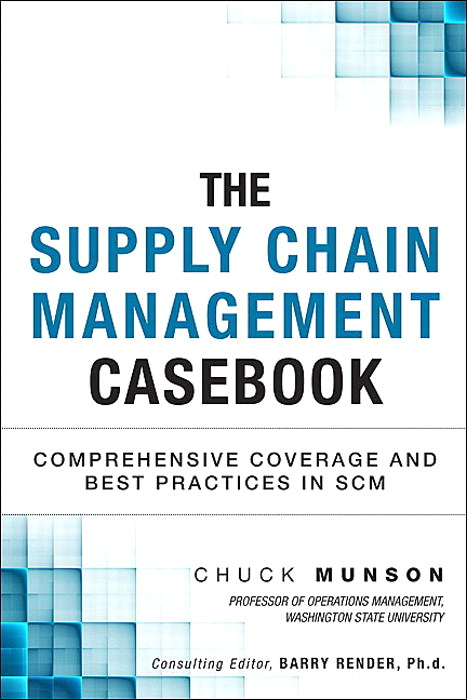 Supply Chain Management Casebook, The: Comprehensive Coverage and Best Practices in SCM