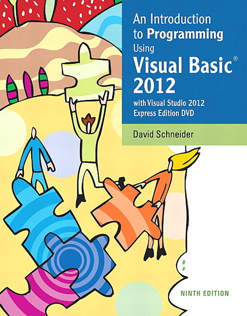 Introduction to Programming Using Visual Basic 2012(w/Visual Studio 2012 Express Edition DVD), An, 9th Edition