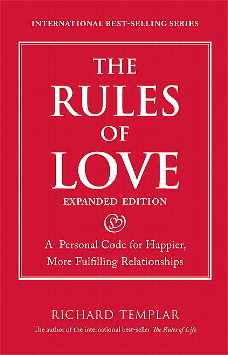 Rules of Love, The: A Personal Code for Happier, More Fulfilling Relationships, Expanded Edition