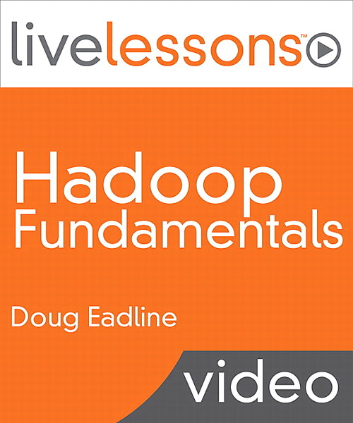 Hadoop Fundamentals LiveLessons (Video Training)
