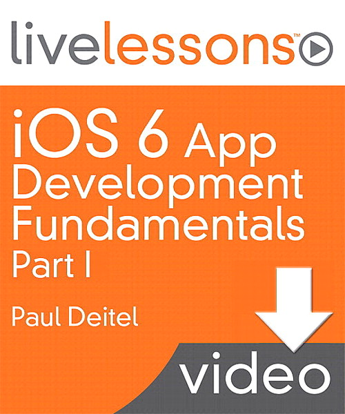 iOS 6 App Development Fundamentals LiveLessons Part I (Video Training), Download Version
