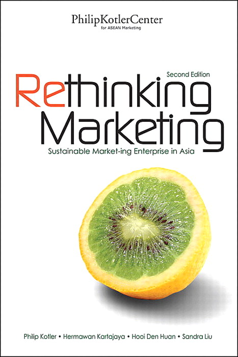 Rethinking Marketing: Sustainable Marketing Enterprise in Asia, 2nd Edition