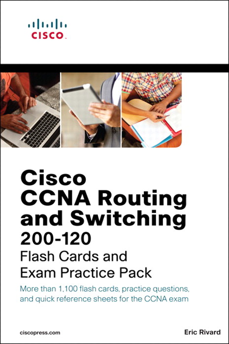 Cisco CCNA Routing and Switching 200-120 Flash Cards and Exam Practice Pack,  Premium Edition eBook and Practice Test