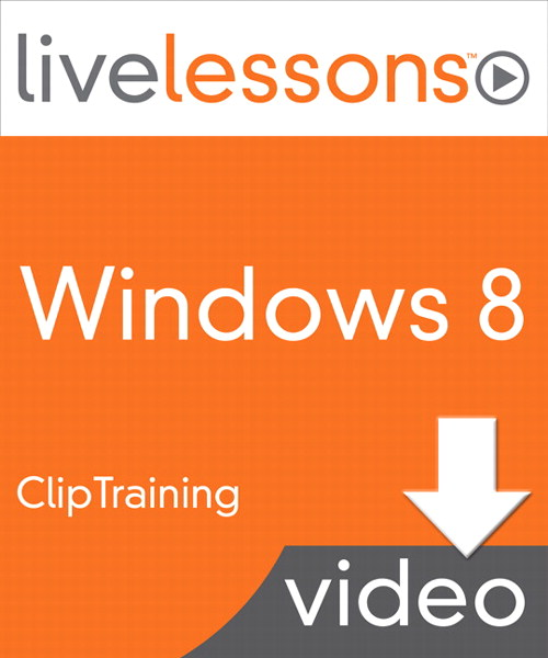 Part I: Getting Started, Windows 8 LiveLessons, Downloadable Version