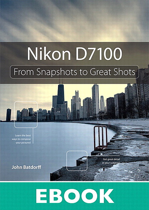 Nikon D7100: From Snapshots to Great Shots