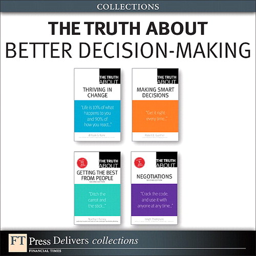 The Truth About Better Decision-Making (Collection), 2nd Edition