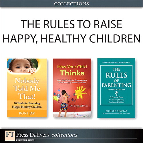 The Rules to Raise Happy, Healthy Children (Collection), 2nd Edition