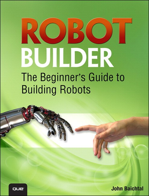 Robot Builder: The Beginner's Guide to Building Robots