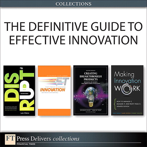 Definitive Guide to Effective Innovation (Collection), The