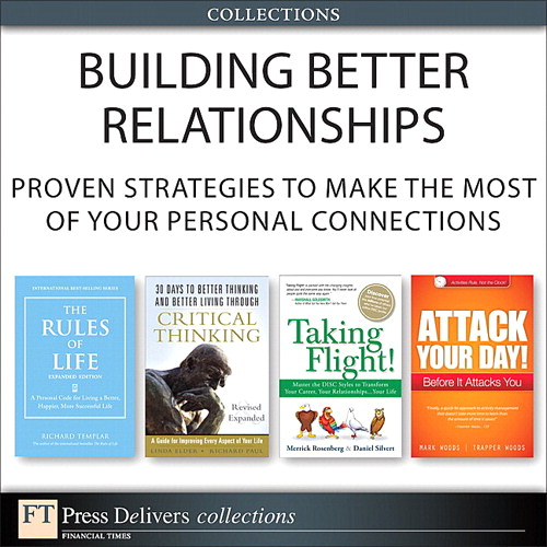 Building Better Relationships: Proven Strategies to Make the Most of Your Personal Connections (Collection)