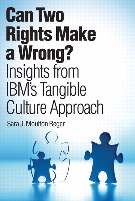 Can Two Rights Make a Wrong?: Insights from IBM's Tangible Culture Approach (paperpack)