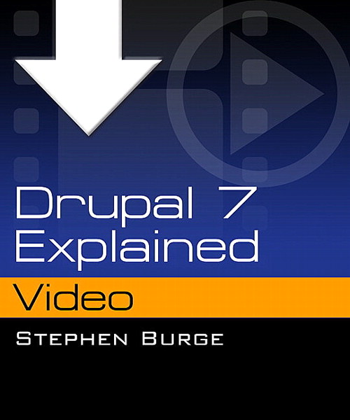 Drupal 7 Explained Video, Downloadable Version
