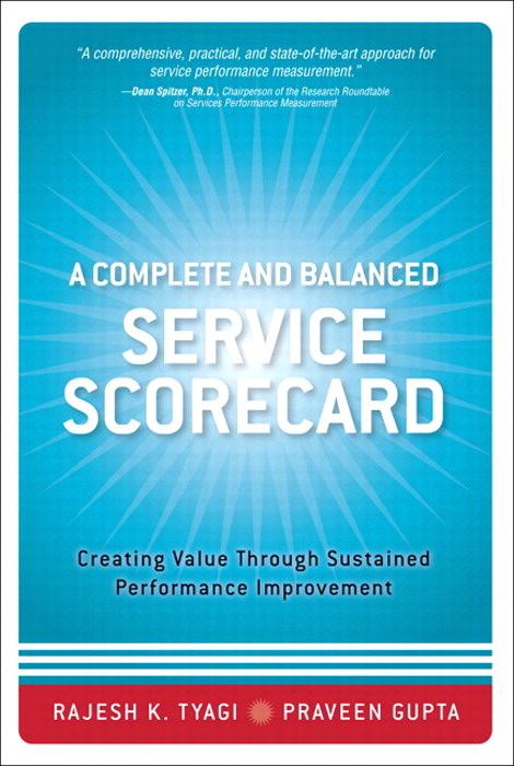 Complete and Balanced Service Scorecard, A: Creating Value Through Sustained Performance Improvement (paperback)
