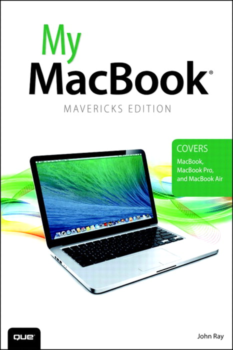 My MacBook (covers OS X Mavericks on MacBook, MacBook Pro, and MacBook Air), 4th Edition