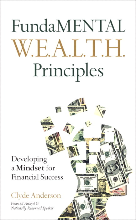 FundaMENTAL W.E.A.L.T.H. Principles: Developing a Mindset for Financial Success