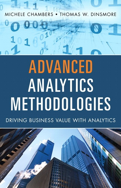 Advanced Analytics Methodologies: Driving Business Value with Analytics