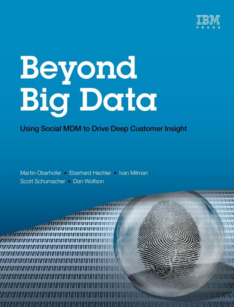 Beyond Big Data: Using Social MDM to Drive Deep Customer Insight