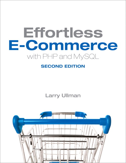 Effortless E-Commerce with PHP and MySQL, 2nd Edition