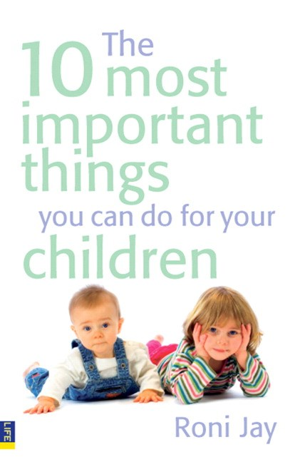 The 10 Most Important Things You Can Do For Your Children