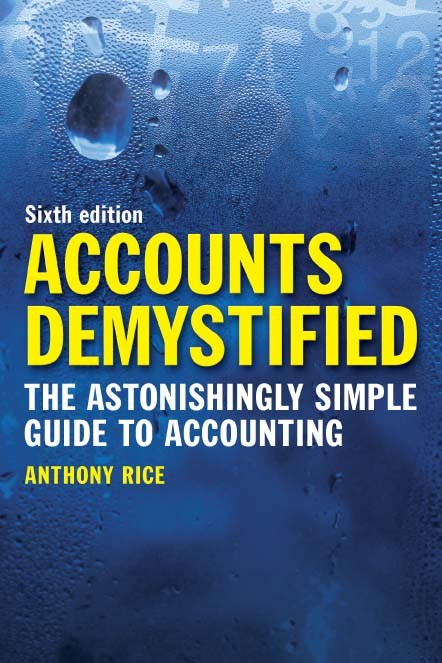 Accounts Demystified: The Astonishingly Simple Guide To Accounting, 6th Edition