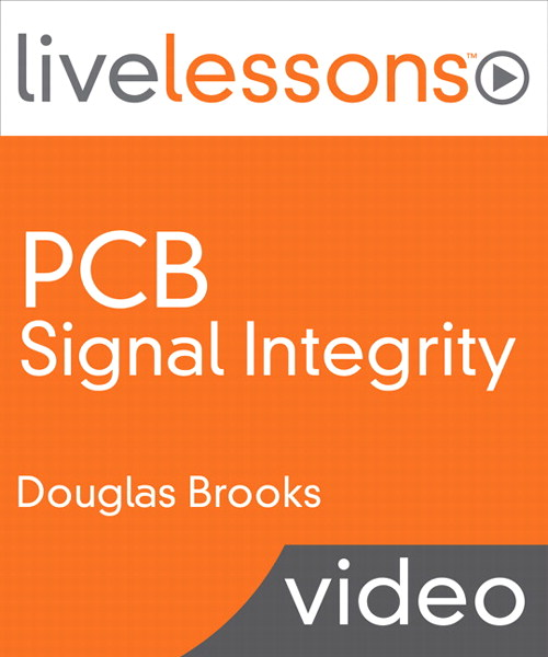 PCB Signal Integrity LiveLessons (Video Training)