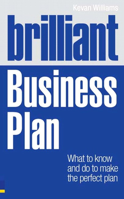 Brilliant Business Plan: What to know and do to make the perfect plan