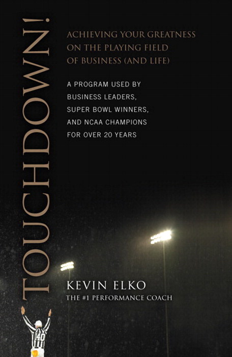 Touchdown!: Achieving Your Greatness on the Playing Field of Business (and Life) (paperback)