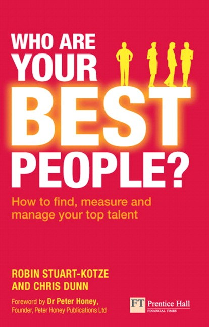 Who Are Your Best People?: How to find, measure and manage your top talent
