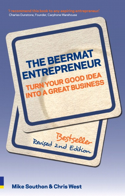 The Beermat Entrepreneur (Revised Edition): Turn your good idea into a great business, 2nd Edition