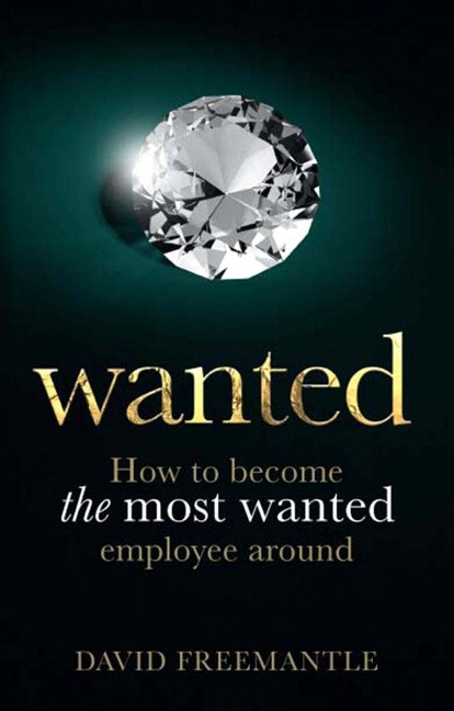 Wanted: How to become the most wanted employee around