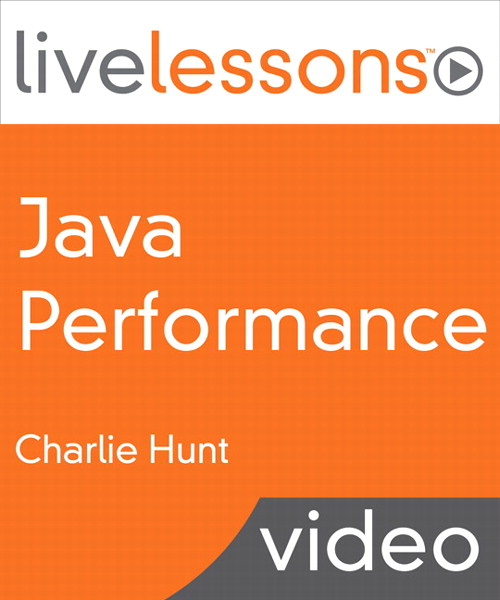 Java Performance LiveLessons (Video Training), Downloadable Video