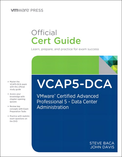 VCAP5-DCA Official Cert Guide, Premium Edition eBook and Practice Test: VMware Certified Advanced Professional 5- Data Center Administration