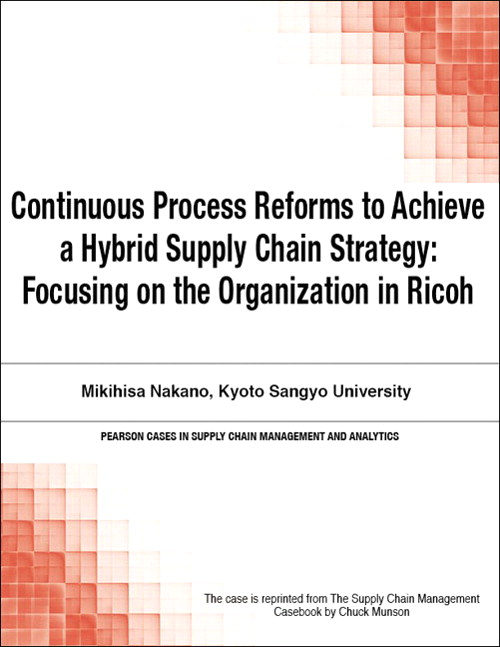 Continuous Process Reforms to Achieve a Hybrid Supply Chain Strategy: Focusing on the Organization in Ricoh