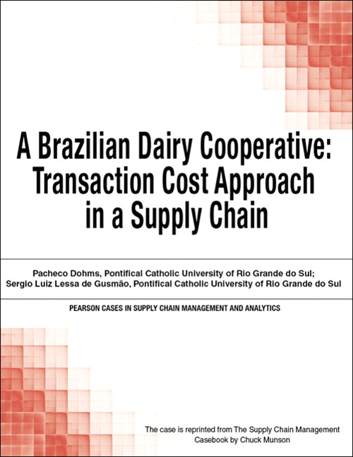 Brazilian Dairy Cooperative, A: Transaction Cost Approach in a Supply Chain