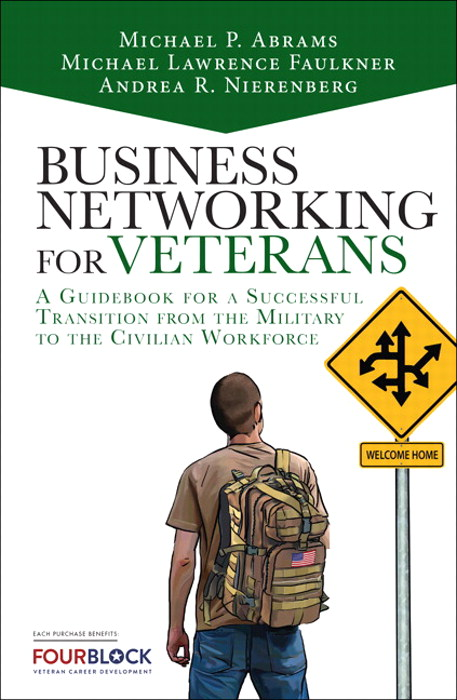 Business Networking for Veterans: A Guidebook for a Successful Military Transition into the Civilian Workforce, 2nd Edition
