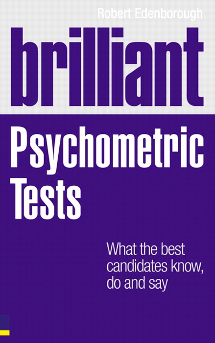 Brilliant Psychometric Tests: What the best candidates know, do and say