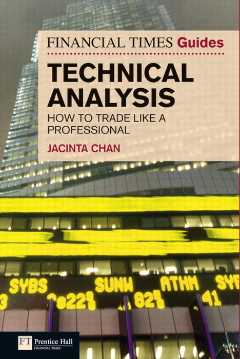 Financial Times Guide to Technical Analysis: How to Trade like a Professional