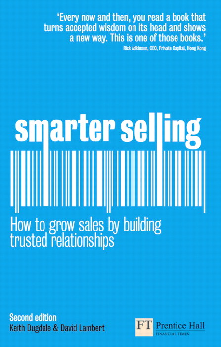 Smarter Selling: How to grow sales by building trusted relationships, 2nd Edition