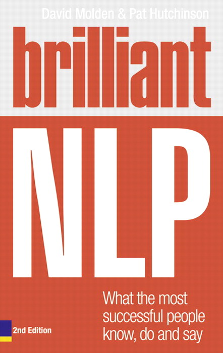 Brilliant NLP: What the most successful people know, do and say, 2nd Edition