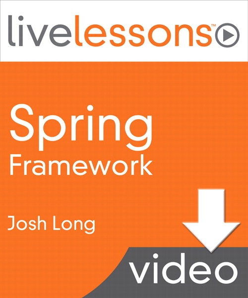 Spring Framework LiveLessons (Video Training), Downloadable Video