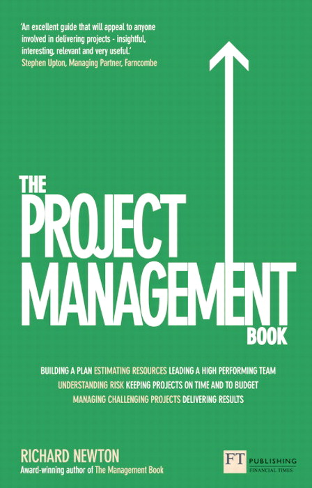 Project Management Book, The: How to Manage Your Projects To Deliver Outstanding Results