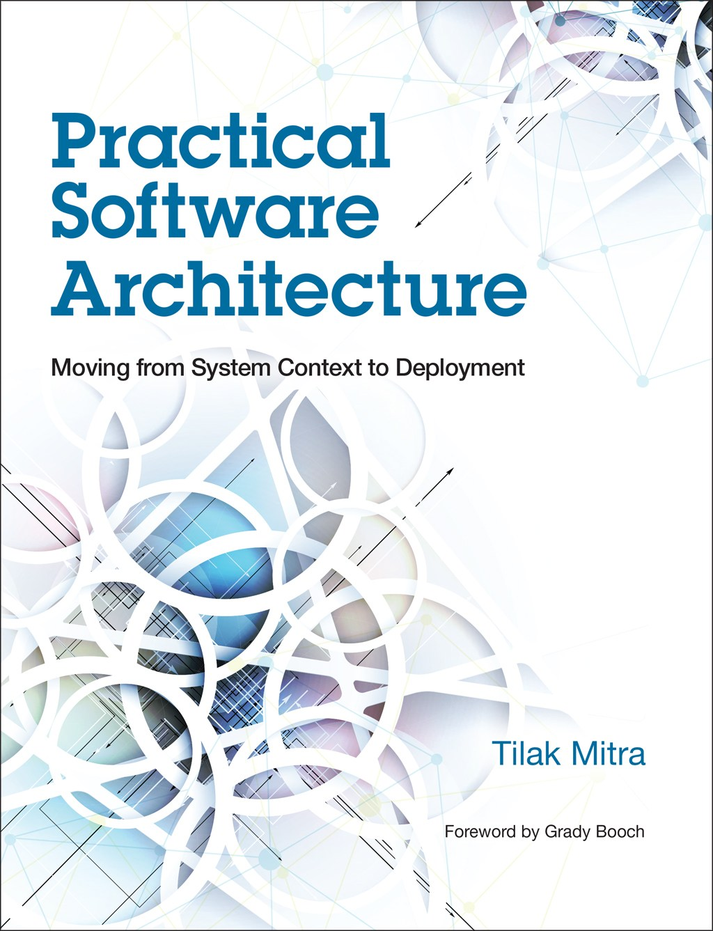 Practical Software Architecture: Moving from System Context to Deployment