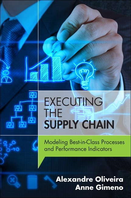 Executing the Supply Chain: Modeling Best-in-Class Processes and Performance Indicators