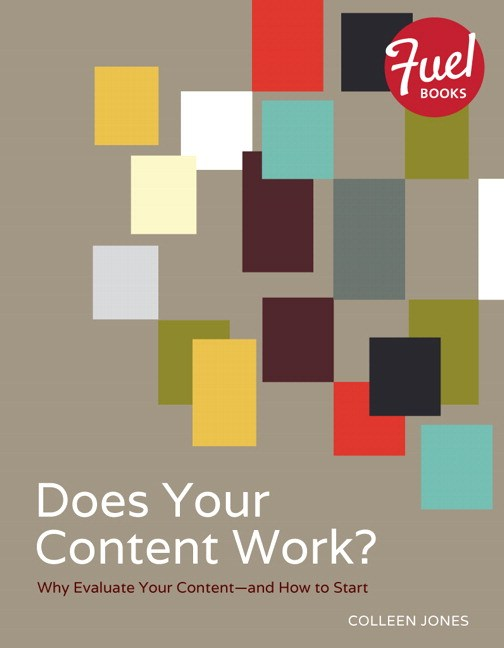 Does Your Content Work?: Why Evaluate Your Content and How to Start
