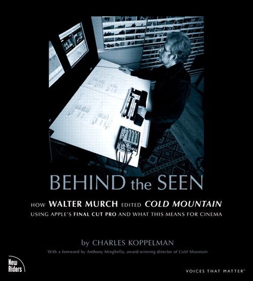 Behind the Seen: How Walter Murch Edited Cold Mountain Using Apple's Final Cut Pro and What This Means for Cinema