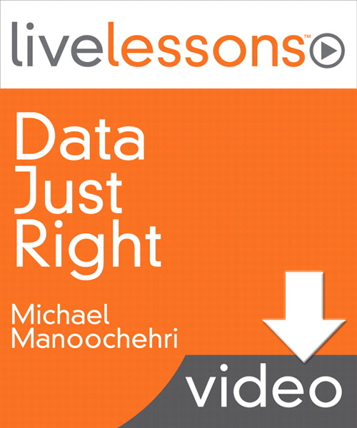 Data Just Right LiveLessons (Video Training)