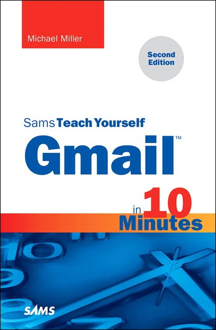 Gmail in 10 Minutes, Sams Teach Yourself, 2nd Edition