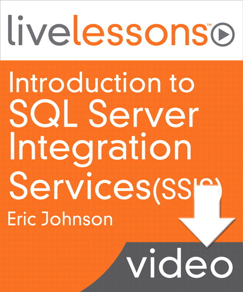 Introduction to SQL Server Integration Services (SSIS) (Video Training), Downloadable Version: Getting started with Extract, Transform, and Load (ETL) Using SSIS