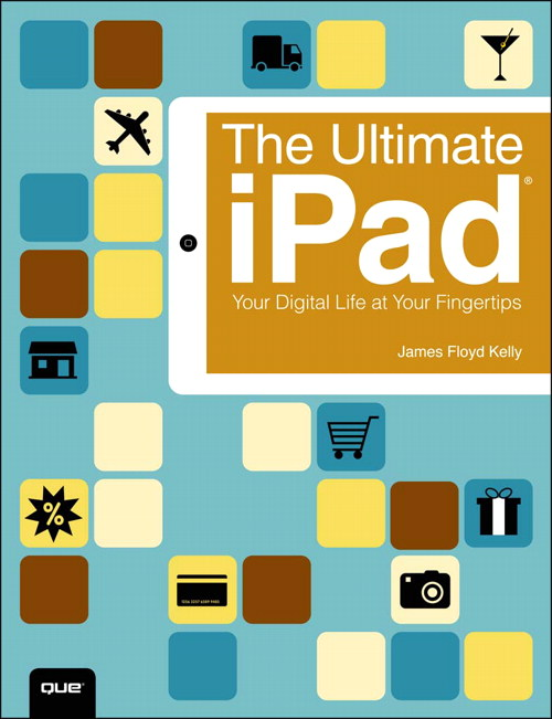 Ultimate iPad, The: Your Digital Life at Your Fingertips